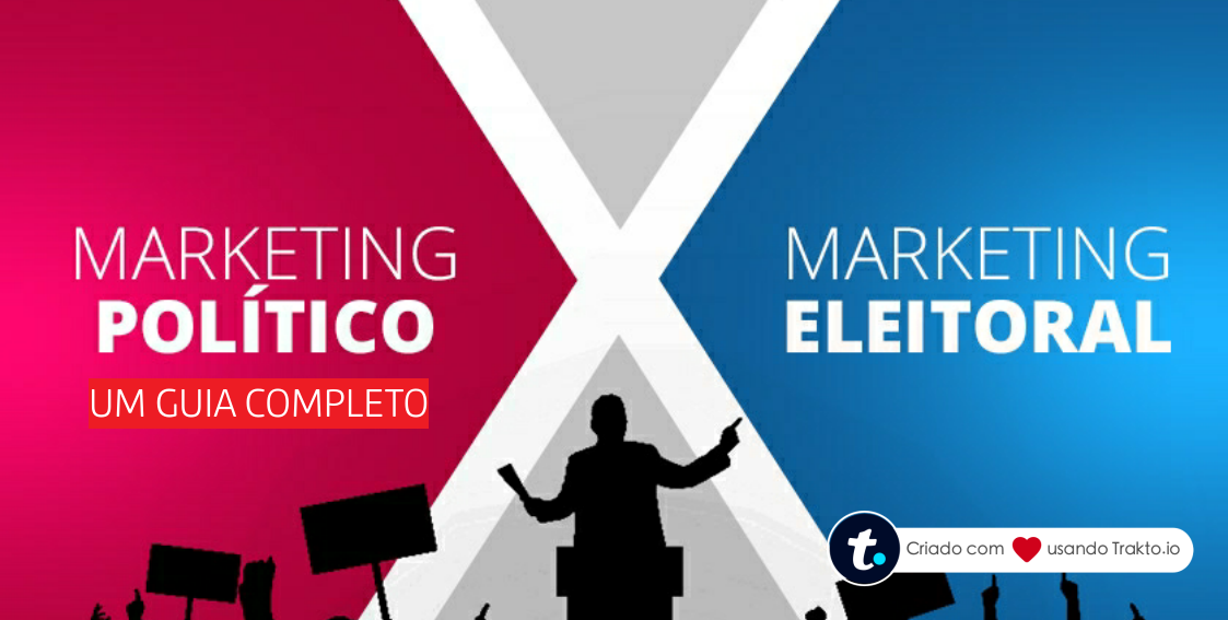 O guia mais completo: Marketing Político e Eleitoral